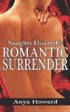Naughty Elizabeth's Romantic Surrender