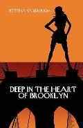 Deep in the Heart of Brooklyn