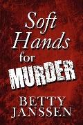 Soft Hands for Murder