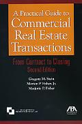 A Practical Guide to Commercial Real Estate Transactions, Second Edition: From Contract to C...