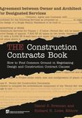 The Construction Contracts Book: How to Find Common Ground in Negotiating the 2007 Industry ...