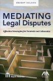 Mediating Legal Disputes: Effective Strategies for Neutrals and Advocates
