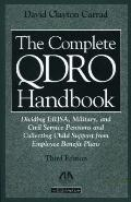The Complete QDRO Handbook, Third Edition: Dividing ERISA, Military, and Civil Service Pensi...