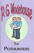 Pothunters - from the Manor Wodehouse Collection, a Selection from the Early Works of P. G. ...