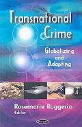 Transnational Crime: Globalizing and Adapting