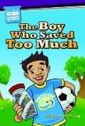 Boy Who Saved Too Much