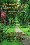 The Selected Teachings Of James Allen Vol. Ii