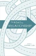 The Road to Relationship