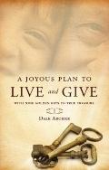 A Joyous Plan to Live and Give: With Nine Golden Keys to True Treasure