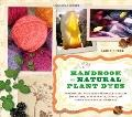 Handbook of Natural Plant Dyes : Personalize Your Craft with Organic Colors from Acorns, Bla...