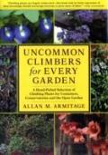 Uncommon Climbers for Every Garden: A Hand-picked Selection of Climbing Plants for Container...