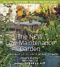 The New Low-Maintenance Garden: How to Have a Beautiful, Productive Garden and the Time to E...