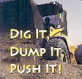 Dig It, Dump It, Push It