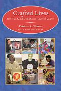 Crafted Lives: Stories and Studies of African American Quilters