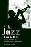 The Jazz Image: Seeing Music through Herman Leonard's Photography (American Made Music Series)