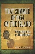 That Summer Of 1964 On The Island