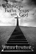 Walking the Twelve Steps with God