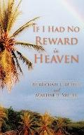 If I Had No Reward In Heaven