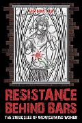 Resistance Behind Bars: The Struggles Of Incarcerated Women