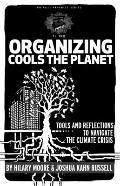 Organizing Cools the Planet : Tools and Reflections on Navigating the Climate Crisis
