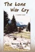 The Lone War Cry: A Western Novel