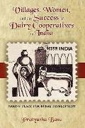 Villages, Women, And The Success Of Dairy Cooperatives In India Making Place For Rural Devel...