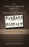 Latin American Identity and the African Diaspora : Ethnogenesis in Context