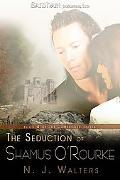 The Seduction of Shamus O'Rourke