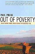 Out of Poverty: What Works When Traditional Approaches Fail (BK Currents (Paperback))