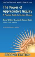 The Power of Appreciative Inquiry: A Practical Guide to Positive Change (Bk Business)