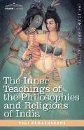 Inner Teachings of the Philosophies and Religions of Indi