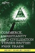 Commerce, Christianity And Civilization Versus British Free Trade