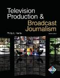 Television Production and Broadcast Journalism