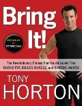 Bring It! : The Revolutionary Fitness Plan for All Levels That Burns Fat, Builds Muscle, and...