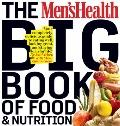 Men's Health Big Book of Food and Nutrition : Your Completely Delicious Guide to Eating Well...