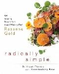Radically Simple - Brilliant Flavors with Breathtakign Ease : 325 Inspiring Recipes from Awa...