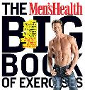 The Men's Health Big Book of Exercises: Four Weeks to a Leaner, Stronger, More Mus