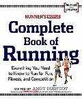 Runner's World Complete Book of Running: Everything You Need to Run for Weight Loss, Fitness...