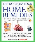 The Doctors Book of Home Remedies: Quick Fixes, Clever Techniques, and Uncommon Cures to Get...