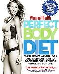 Women's Health Perfect Body Diet: The Ultimate Weight Loss and Workout Plan to Drop Stubborn...