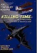 Killing Time and Other Stories : A Collection of Short Fiction