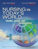 Nursing in Today's World (Nursing in Today's World: Trends, Issues/ Mgt ( Ellis))
