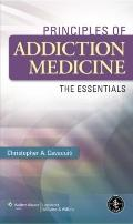 Principles of Addiction Medicine : The Essentials