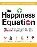 Happiness Equation: 100 Factors That Can Add to or Subtract from Your Happiness
