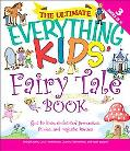 Ultimate Everything Kids' Fairy Tale Book: Get to Know Enchanted Princesses, Fairies, and Ma...