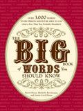 The Big Book of Words You Should Know: Over 3,000 Words Every Person Should Be Able to Use (...
