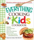 The Everything Cooking for Kids Cookbook (Everything Series)