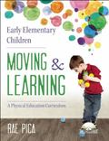 Early Elementary Children Moving and Learning : A Physical Education Curriculum
