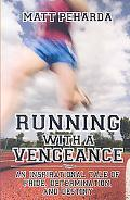 Running With A Vengeance