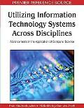 Utilizing Information Technology Systems Across Disciplines: Advancements in the Application...